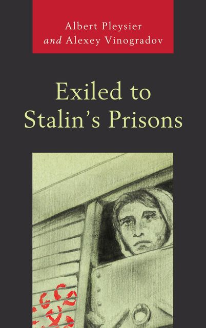 Exiled to Stalin's Prisons, Albert Pleysier, Alexey Vinogradov