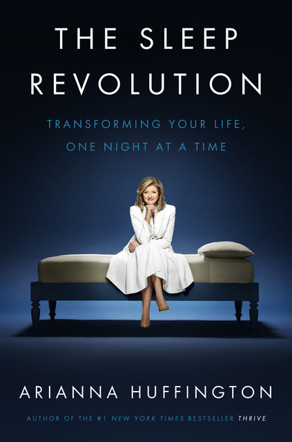The Sleep Revolution, Huffington Arianna