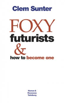 Foxy Futurists and how to become one, Clem Sunter