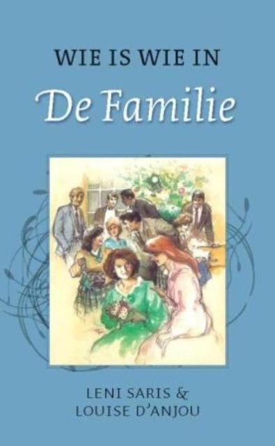 Wie is wie in de familie, Louise d'Anjou, Leni Saris