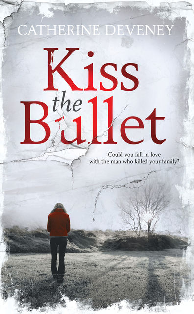 Kiss the Bullet, Catherine Deveney