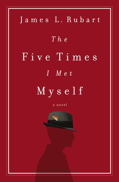 The Five Times I Met Myself, James L. Rubart