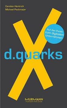 d.quarksX, Carsten Hentrich, Michael Pachmajer