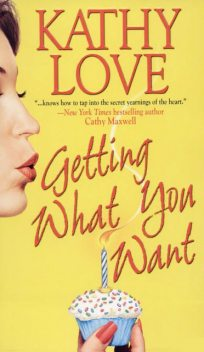 Getting What You Want, Kathy Love