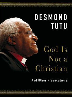 God Is Not a Christian, Desmond Tutu