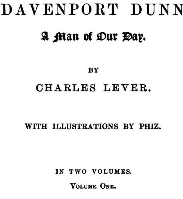 Davenport Dunn, Volume 1 (of 2) / A Man Of Our Day, Charles James Lever