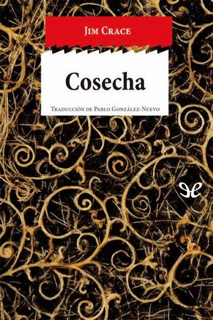 Cosecha, Jim Crace
