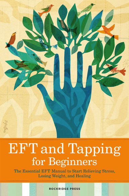Eft and Tapping for Beginners, Rockridge Press