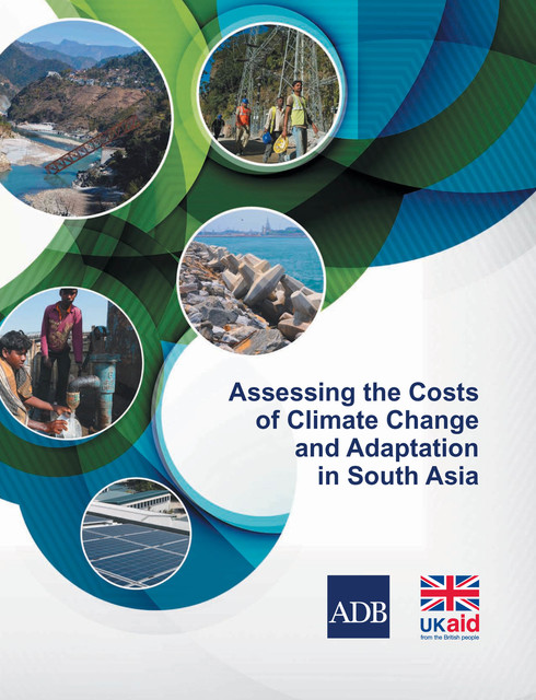 Assessing the Costs of Climate Change and Adaptation in South Asia, Asian Development Bank