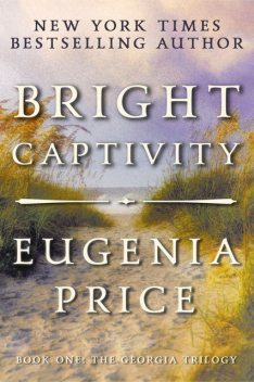 Bright Captivity, Eugenia Price