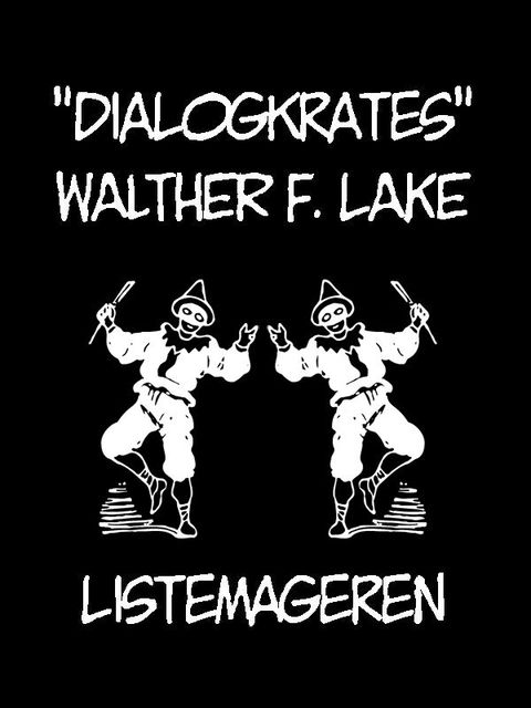DIALOGKRATES, Walther F. Lake