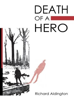 Death of a Hero, Richard Aldington