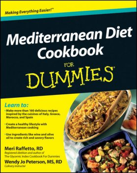 Mediterranean Diet Cookbook For Dummies, Meri Raffetto, Wendy Jo Peterson, M.S, R.D, LDN Jo