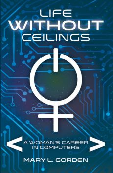 Life Without Ceilings, Mary L Gorden
