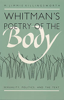 Whitman's Poetry of the Body, M. Jimmie Killingsworth