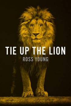 Tie Up the Lion, Ross Young