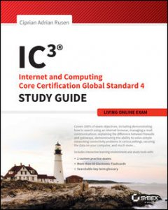 IC3: Internet and Computing Core Certification Living Online Study Guide, Ciprian Adrian Rusen