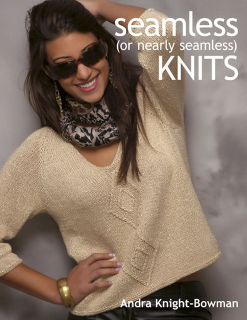 Seamless (or Nearly Seamless) Knits, Andra Knight-Bowman