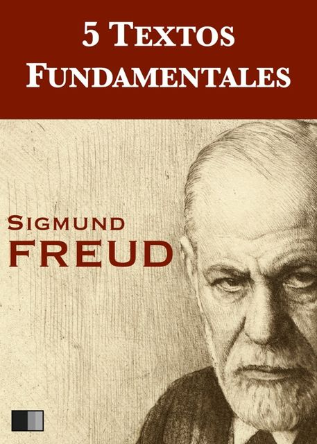 Cinco textos fundamentales, Sigmund Freud
