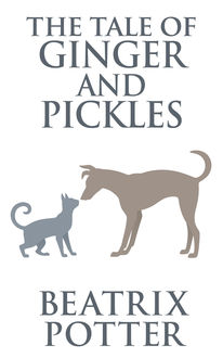 The Tale of Ginger and Pickles, Beatrix Potter