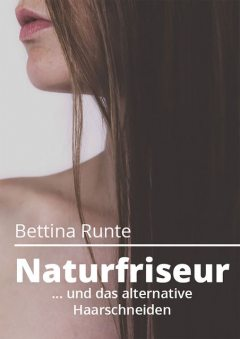 Naturfriseur, Bettina Runte
