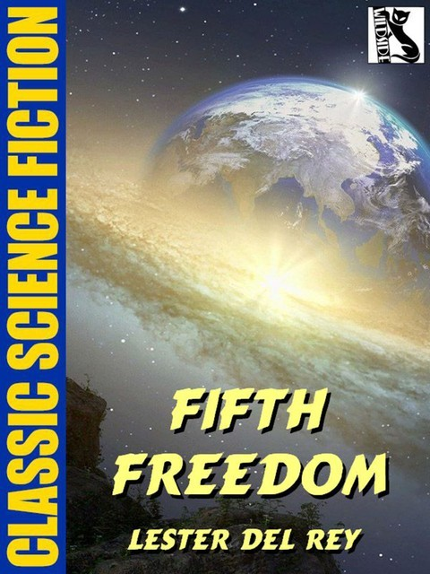 Fifth Freedom, Lester Del Rey