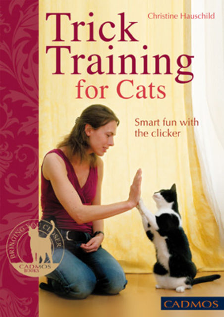 Trick Training for Cats, Christine Hauschild