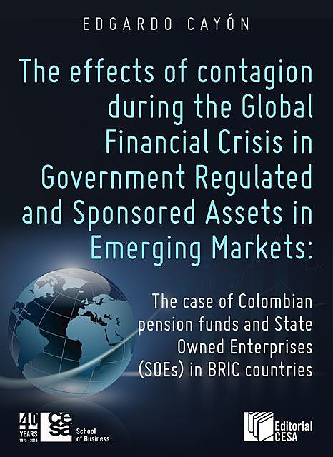 The effects of contagion during the Global Financial Crisis in Government Regulated, Edgardo Cayón
