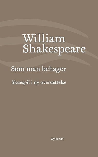 Som man behager, William Shakespeare