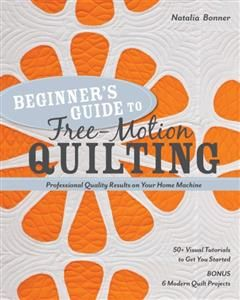 Beginner's Guide to Free-Motion Quilting, Natalia Bonner