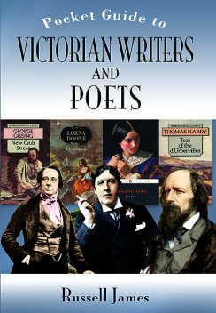 The Pocket Guide to Victorian Writers and Poets, James Russell