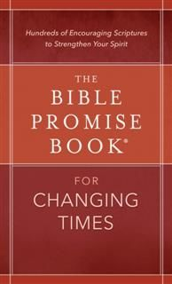 Bible Promise Book® for Changing Times, Compiled by Barbour Staff