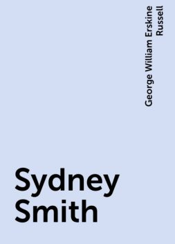 Sydney Smith, George William Erskine Russell
