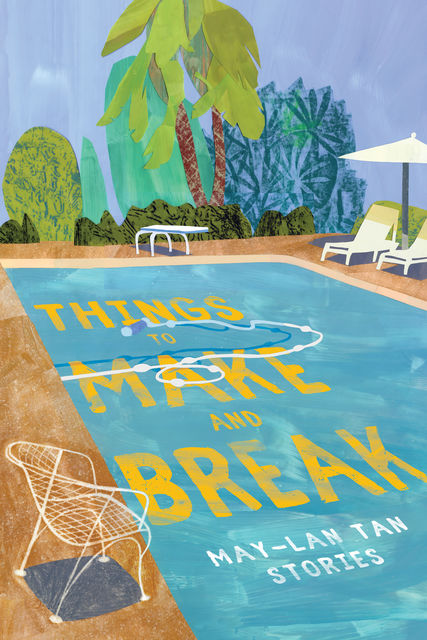Things to Make and Break, May-Lan Tan