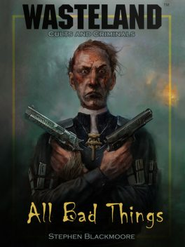 Wasteland: Cults & Criminals – All Bad Things, Stephen Blackmoore