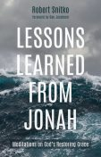 Lessons Learned from Jonah, Robert Snitko