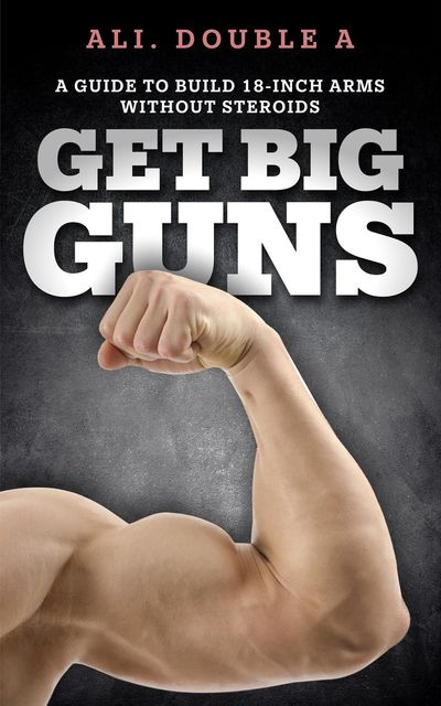 Get Big GUNS™ (Get Ready To Grow), Ali Double A