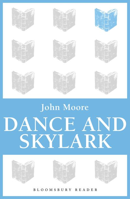Dance and Skylark, John Moore