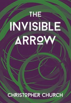 The Invisible Arrow, Christopher Church
