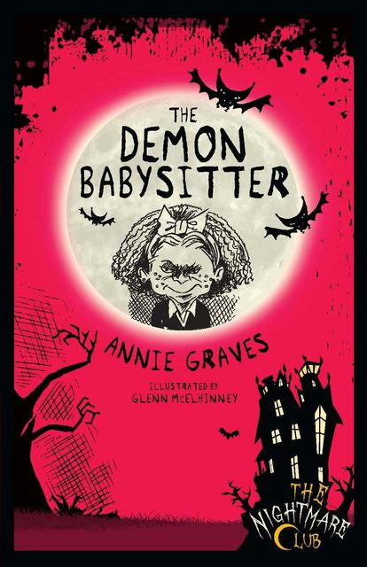 The Nightmare Club: The Demon Babysitter, Annie Graves, Alice Stevens, Glenn McElhinney