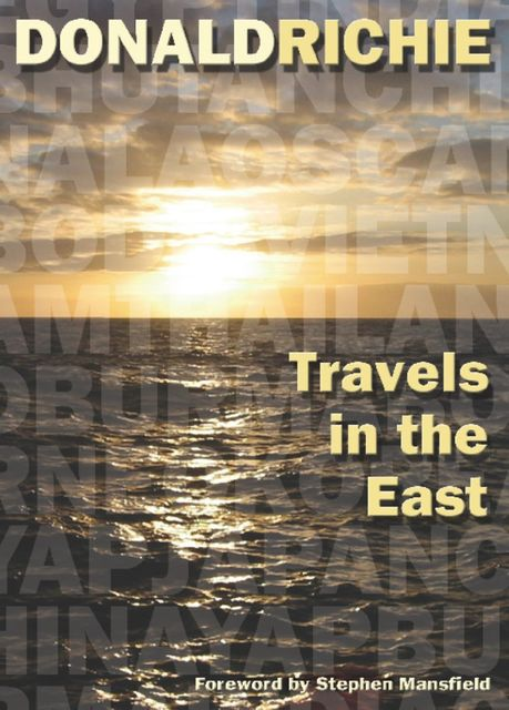 Travels in the East, Donald Richie