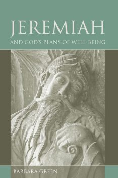 Jeremiah and God's Plans of Well-being, Barbara Green
