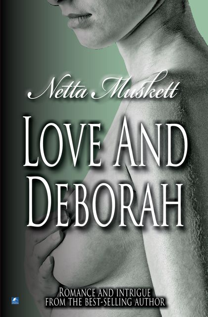 Love And Deborah, Netta Muskett