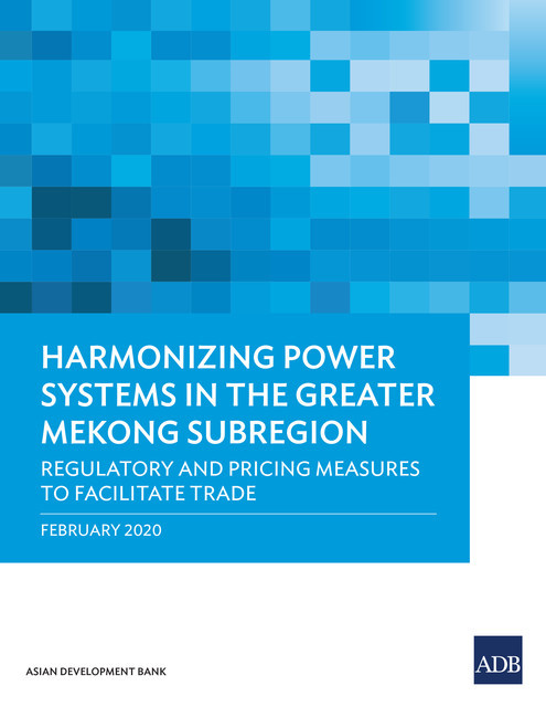 Harmonizing Power Systems in the Greater Mekong Subregion, Asian Development Bank