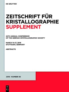 24th Annual Conference of the German Crystallographic Society, March 14–17, 2016, Stuttgart, Germany, Walter de Gruyter