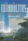 The Chronoliths, Robert Charles Wilson