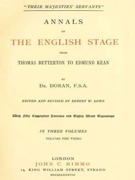 """Their Majesties' Servants."""" Annals of the English Stage (Volume 3 of 3), Doran"""