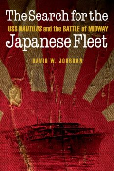 The Search for the Japanese Fleet, David W. Jourdan