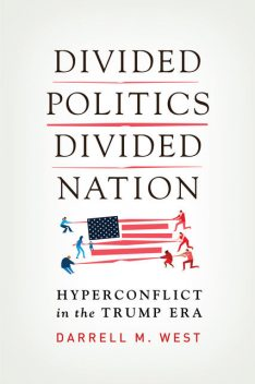 Divided Politics, Divided Nation, Darrell M. West