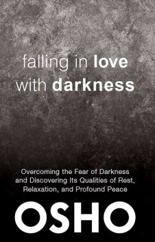 Falling in Love With Darkness, Osho